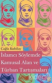 İslamcı Söylemde Kamusal Alan ve Türban Tartışmaları