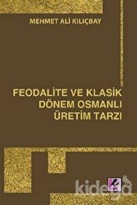 Feodalite ve Klasik Dönem Osmanlı Üretim Tarzı
