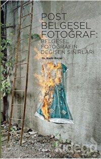 Post Belgesel Fotoğraf: Belgesel Fotoğrafın Değişen Sınırları