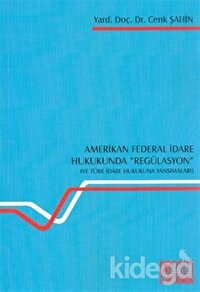 Amerikan Federal İdare Hukukunda Regülasyon