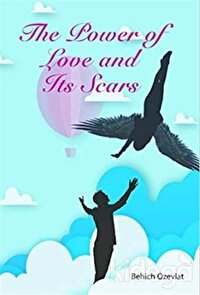 The Power of Love and Its Scars