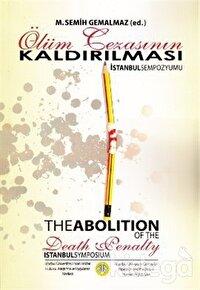 Ölüm Cezasının Kaldırılması - İstanbul Sempozyumu / The Abolition of the Death Penalty Istanbul Symposium