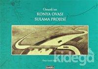 Osmanlı'nın Konya Ovası Sulama Projesi