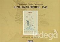 Bir Osmanlı Maden Müdürünün Kızılırmak Projesi - 1848