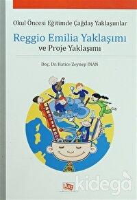 Reggio Emilia Yaklaşımı ve Proje Yaklaşımı
