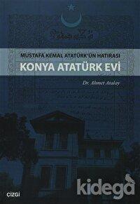 Konya Atatürk Evi Mustafa kemal Atatürk'ün Hatırası