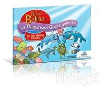 Balina Baliba ile Dikkatimizi Güçlendirelim - İyi Bir Balina Olmak