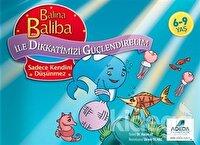 Balina Baliba ile Dikkatimizi Güçlendirelim - Sadece Kendini Düşünmez