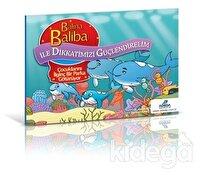 Balina Baliba ile Dikkatimizi Güçlendirelim - Çocuklarını İlginç Bir Parka Götürüyor