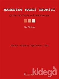 Marksist Parti Teorisi - Çin'de Yeni Teorik ve Pratik Arayışlar