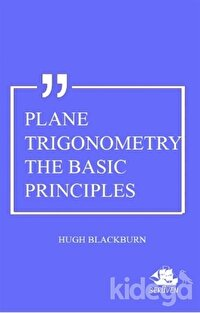 Plane Trigonometry The Basic Principles