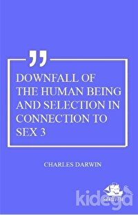 Downfall Of The Human Being And Selection In Connection To Sex 3