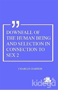 Downfall Of The Human Being And Selection In Connection To Sex 2
