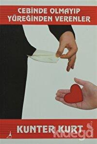 Cebinde Olmayıp Yüreğinden Verenler