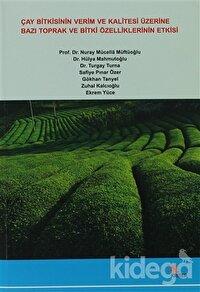 Çay Bitkisinin Verim ve Kalitesi Üzerine Bazı Toprak ve Bitki Özelliklerinin Etkisi
