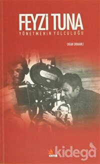 Feyzi Tuna - Yönetmenin Yolculuğu