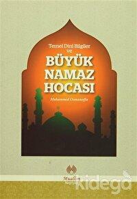Temel Dini Bilgiler ve Büyük Namaz Hocası