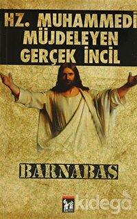Hz. Muhammedi Müjdeleyen Gerçek İncil Barnabas
