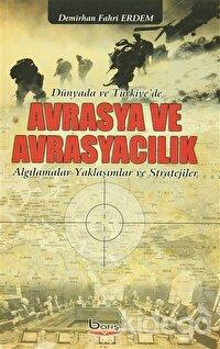 Dünyada ve Türkiye'de Avrasya ve Avrasyacılık