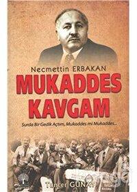 Necmettin Erbakan - Mukaddes Kavgam