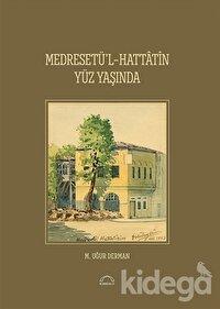 Medreset'ül-Hattatin Yüz Yaşında