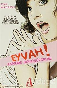 Eyvah! Anneme Dönüşüyorum!