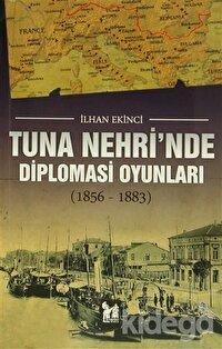 Tuna Nehri'nde Diplomasi Oyunları