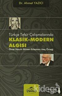 Türkçe Tesfir Çalışmalarında Klasik-Modern Algısı