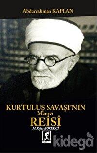 Kurtuluş Savaşının Manevi Reisi Mehmet Rıfat Börekçi