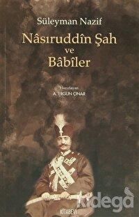 Nasıruddin Şah ve Babiler