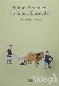Sultan, Sipahiler, Köylüler, İktisatçılar