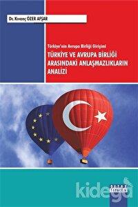Türkiye ve Avrupa Birliği Arasındaki Anlaşmazlıkların Analizi