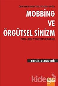 Örgütlerde Kanser Yapıcı İki Başat Faktör: Mobbing ve Örgütsel Sinizm