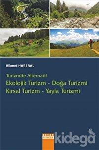 Turizmde Alternatif : Ekolojik Turizm - Doğa Turizmi - Kırsal Turizm - Yayla Turizmi