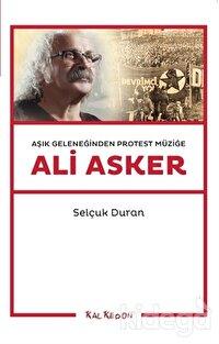 Aşık Geleneğinden Protest Müziğe: Ali Asker
