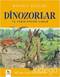 Resimli Sözlük - Dinozorlar ve Tarih Öncesi Yaşam