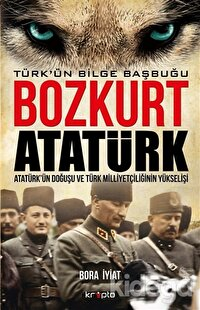 Bozkurt Atatürk - Türk'ün Bilge Başbuğu