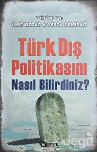 Türk Dış Politikasını Nasıl Bilirdiniz?