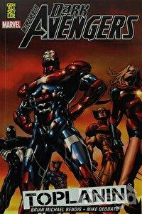 Dark Avengers İntikamcılar Cilt: 1 - Toplanın