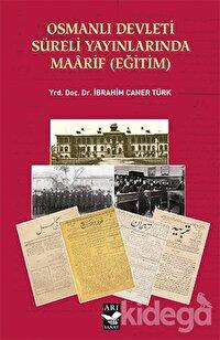 Osmanlı Devleti Süreli Yayınlarında Maarif (Eğitim)