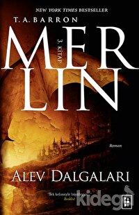Merlin 3. Kitap : Alev Dalgaları