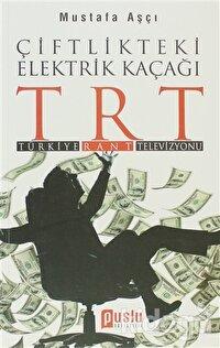 Çiftlikteki Elektrik Kaçağı TRT (Türkiye, Rant, Televizyon)