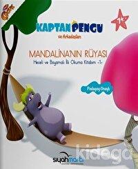 Mandalina'nın Rüyası - Kaptan Pegu ve Arkadaşları (7+ Yaş)
