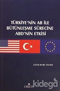 Türkiye'nin AB ile Bütünleşme Sürecine ABD'nin Etkisi