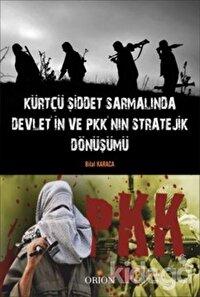 Kürtçü Şiddet Sarmalında Devlet'in ve PKK'nın Stratejik Dönüşümü