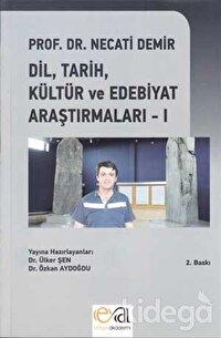 Dil, Tarih, Kültür ve Edebiyat Araştırmaları - 1