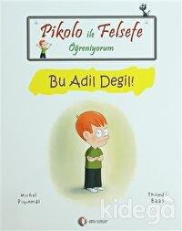 Pikolo ile Felsefe Öğreniyorum - Bu Adil Değil!