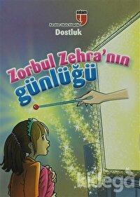 Dostluk Zorbul Zehra'nın Günlüğü