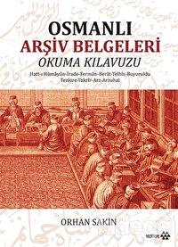 Osmanlı Arşiv Belgeleri Okuma Kılavuzu