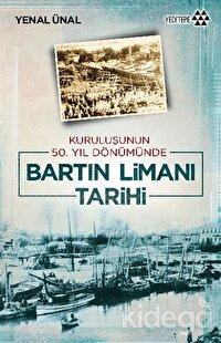 Kuruluşunun 50. Yıldönümünde Bartın Limanı Tarihi